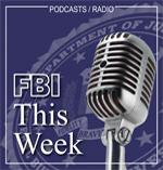 FBI, This Week: Violence Against Law Enforcement