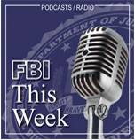 FBI, This Week Podcast: Iris, The FBI's Electronics Detection Canine