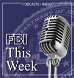 FBI, This Week: Using Social Media to Engage the Public