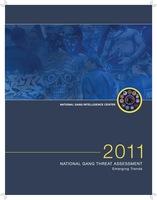 2011 National Gang Threat Assessment a Emerging Trends