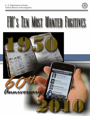 Ten Most Wanted Fugitives 60th Anniversary, 1950-2010