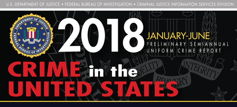 Graphic from the 2018 Preliminary Semiannual Uniform Crime Reporting Program's Crime in the United States Report.