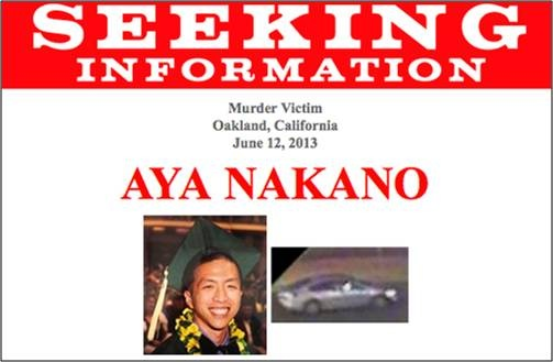 On June 12, 2013, around 11 p.m., Aya Nakano, one hour away from his 23rd birthday, was shot and killed while driving to his home in Emeryville, California.