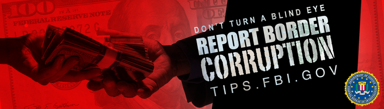 Red horizontal banner asking readers to report border corruption to tips.fbi.gov