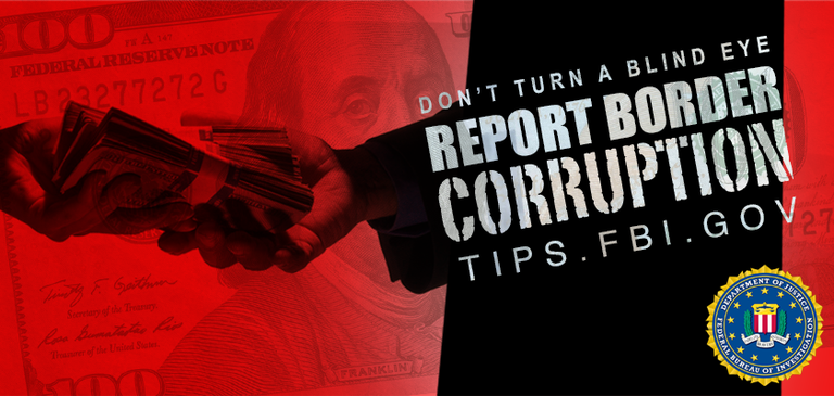 Red rectangular banner asking readers to report border corruption to tips.fbi.gov