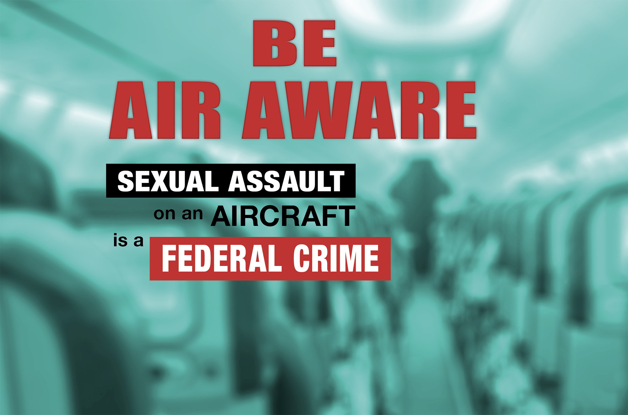 Imagery and text from awareness poster cautioning the public to Be Air Aware and that sexual assault on an aircraft is a federal crime.
