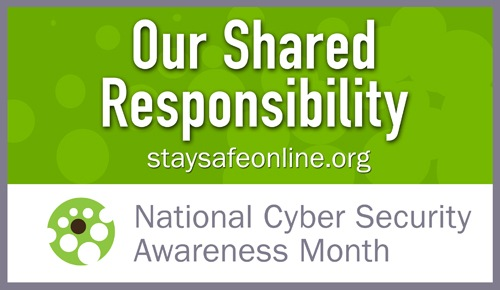 October is National Cyber Security Awareness Month, administered by the Department of Homeland Security.