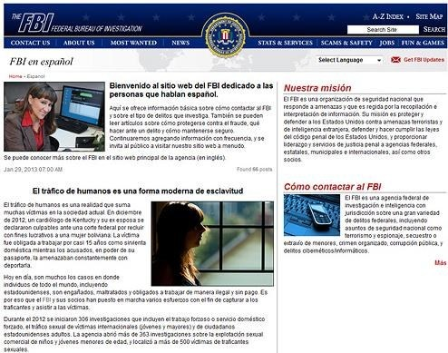 In January 2011, the FBI enhanced its outreach to the Hispanic community in the U.S.—and beyond—by launching a Spanish-language webpage on www.fbi.gov.