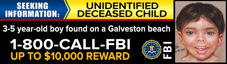 The FBI announced a reward of up to $10,000 for information that leads to the identification and location of the family members caring for a boy whose body was found on a Galveston beach.