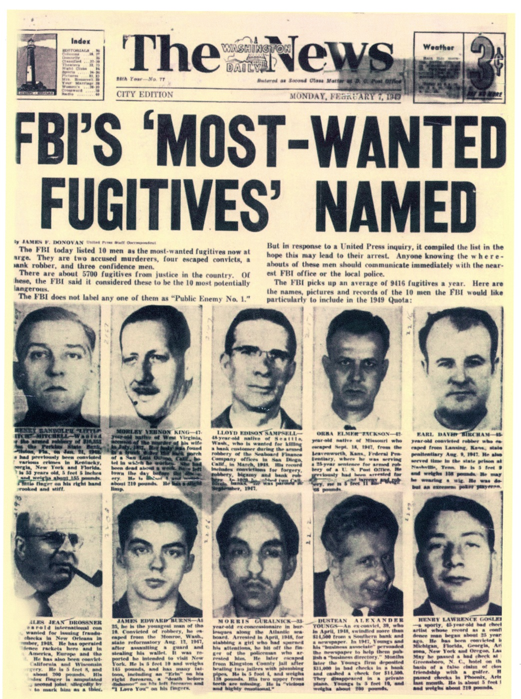 "The front page cover of The Washington Daily News, published February 7, 1949, with the story ""FBI's 'Most-Wanted Fugitives' Named,"" was the very first instance of the FBI releasing a Top Ten list of wanted offenders."