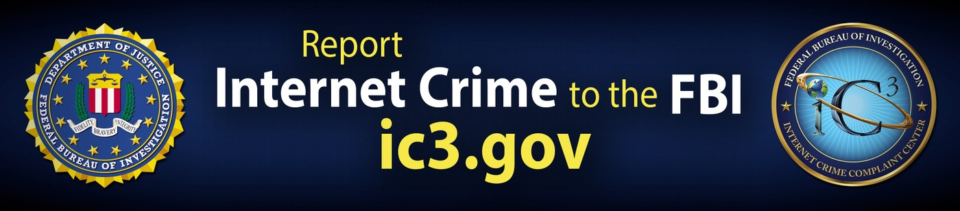 Depiction of banner being used in campaign to encourage the public to report Internet crime to the FBI's Internet Crime Complaint Center (IC3).