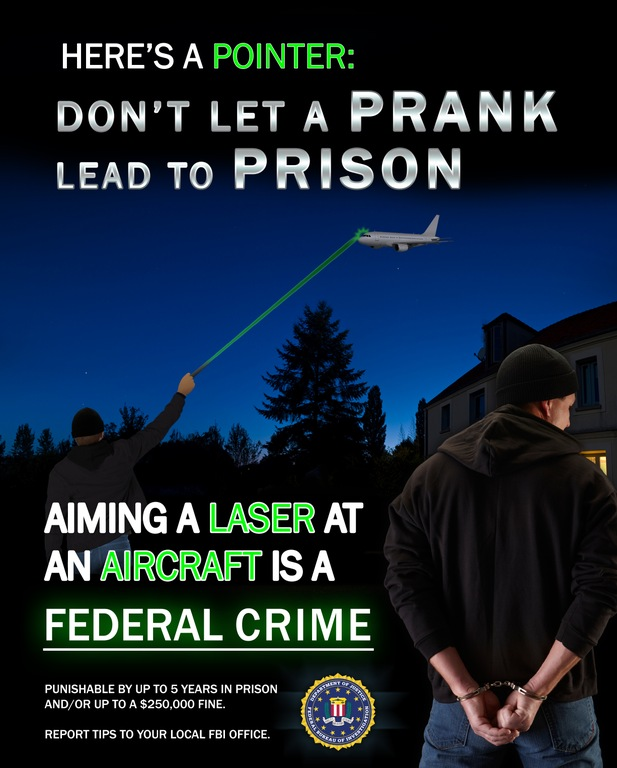 Poster depicting rural environment with the message: Don't Let a Prank Lead to Prison. Aiming a laser at an aircraft is a federal crime.