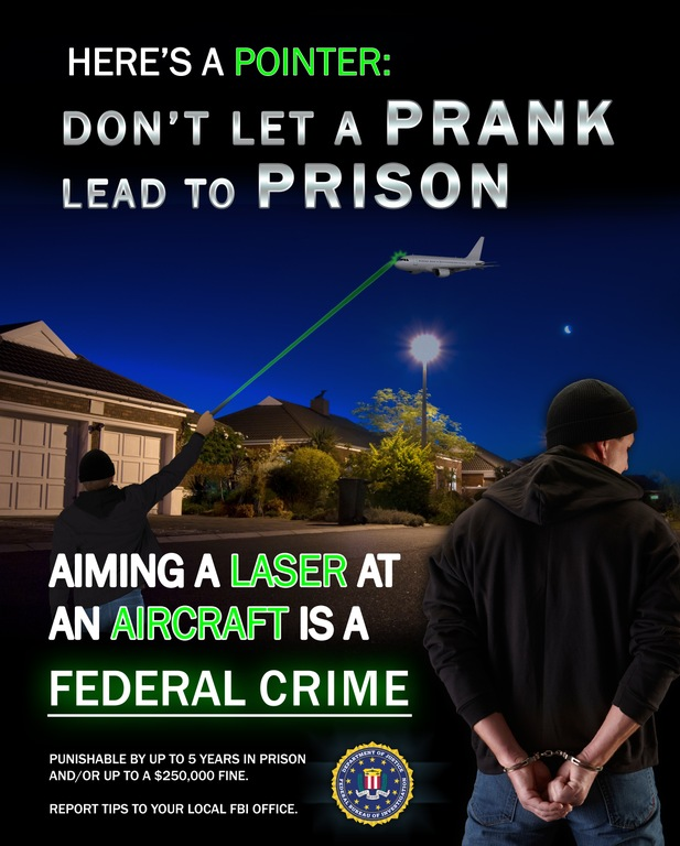 Poster depicting suburban environment with the message: Don't Let a Prank Lead to Prison. Aiming a laser at an aircraft is a federal crime.