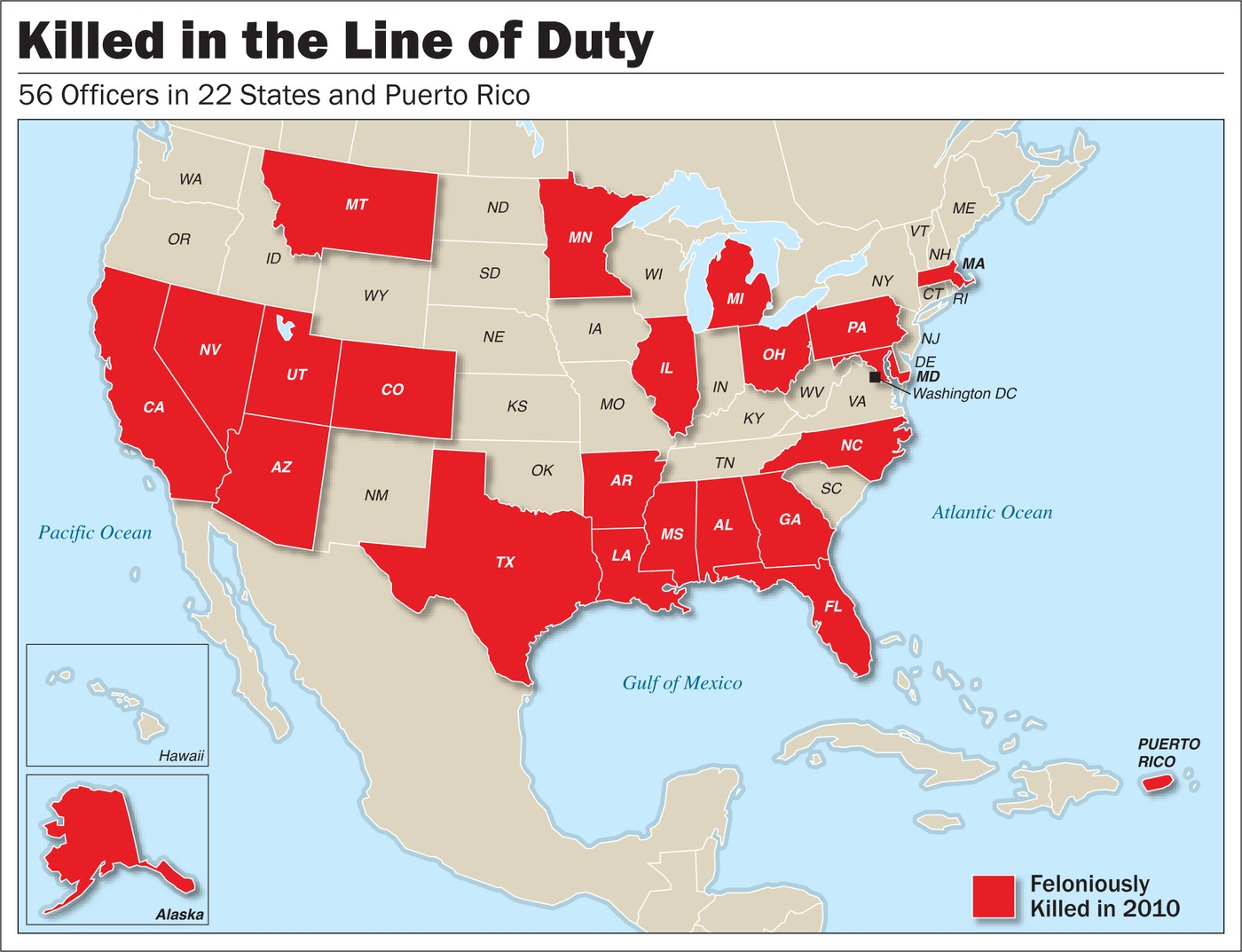 A total of law enforcement officers in 22 states and Puerto Rico were feloniously killed in 2010.