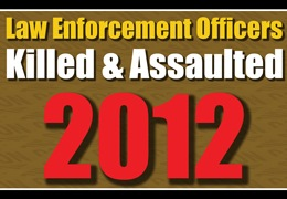 Law Enforcement Officers Killed and Assaulted 2012