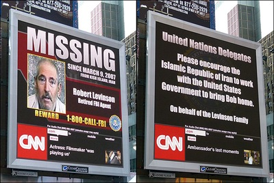 "A billboard in Times Square in New York City in 2012. Robert A. ""Bob"" Levinson, is a retired FBI agent who traveled to Kish Island, Iran, as a private investigator on March 8, 2007. He has not been publicly seen or heard from since his disappearance on March 9, 2007."