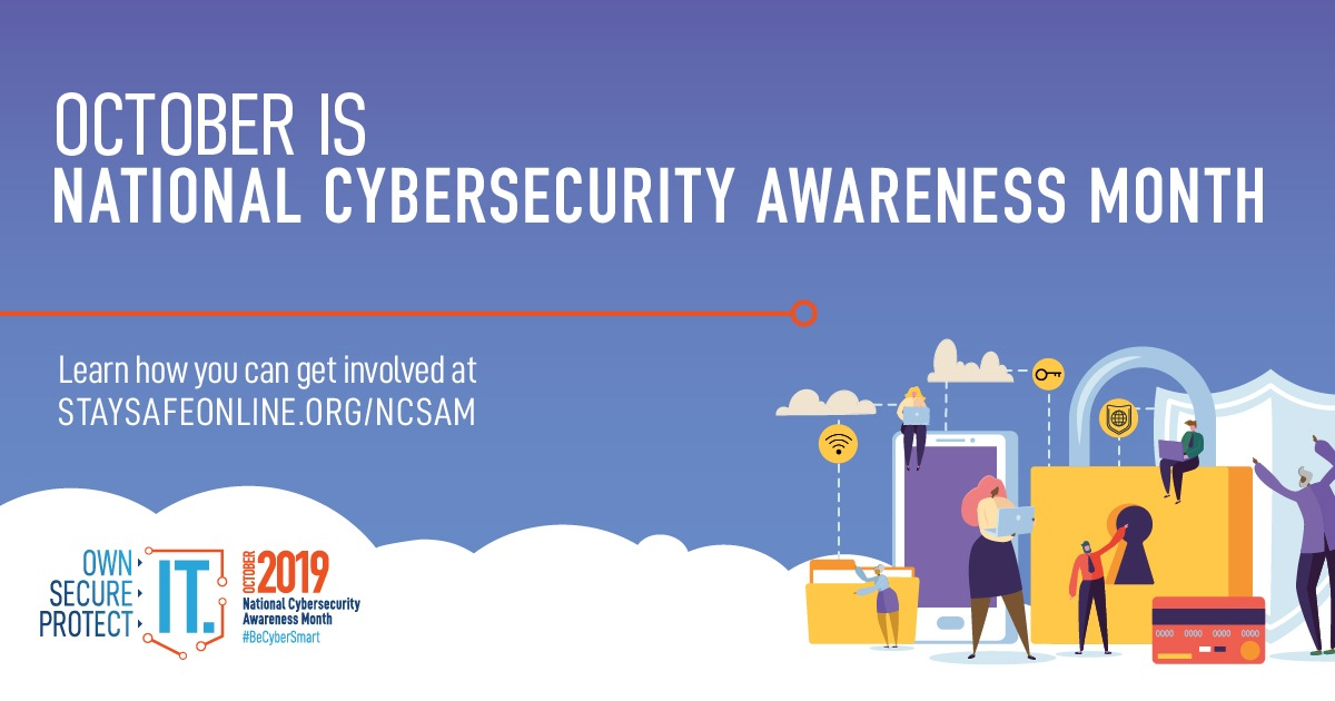 Graphic representing National Cybersecurity Awareness Month and its themes of Own IT. Secure IT. Protect IT.