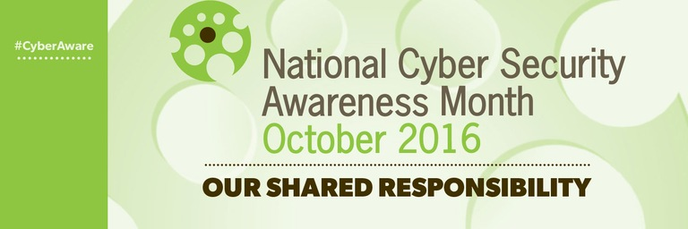 DHS graphic for National Cyber Security Awareness Month, October 2016: Our Shared Responsibility