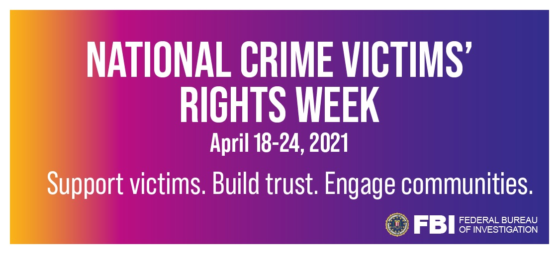 Graphic for National Crime Victims' Rights Week, April 18-24, Support victims. Build trust. Engage communities.