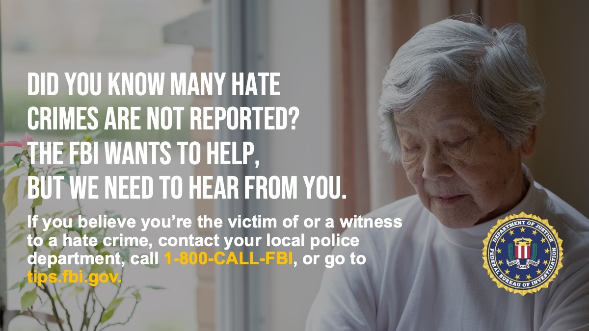 Anti-hate crime ad produced by FBI New York in English. Did you know many hate crimes are not reported? The FBI wants to help. Report to 1-800-FBI or tips.fb.gov.