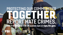 FBI Boston Launches Public Awareness Campaign to Encourage the Public to Report Hate Crimes