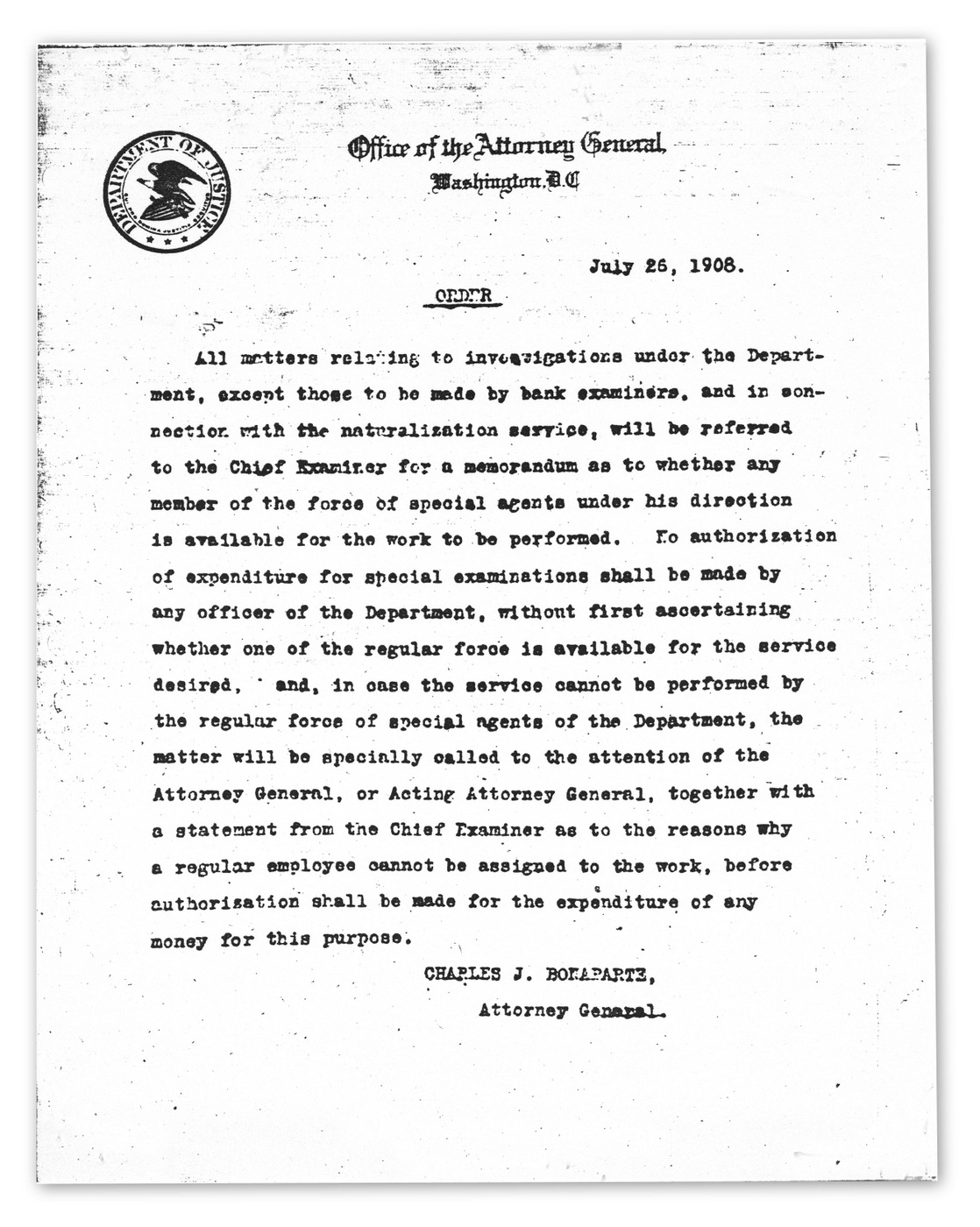 Founding order of the FBI creating a force of special agents dated July 26, 1908 and signed by Attorney General Charles J. Bonaparte.