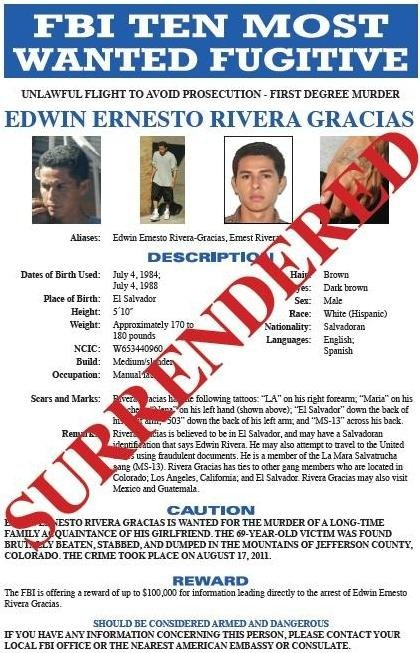 Former Top Ten Fugitive Edwin Ernesto Rivera Gracias was taken into custody in El Salvador and transferred to authorities in Denver, Colorado on March 27, 2013.