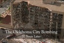 The Oklahoma City Bombing: 20 Years Later