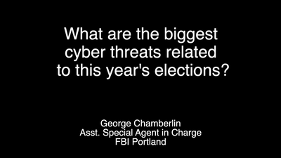 FBI Portland: What Are the Biggest Cyber Threats Related to This Year's Election?