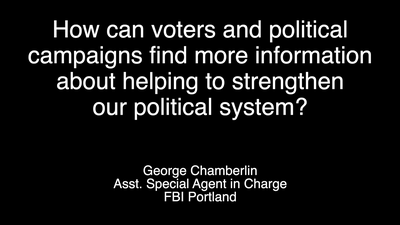 FBI Portland: How Can Voters and Campaigns Find Information About Helping to Strengthen Electoral System?