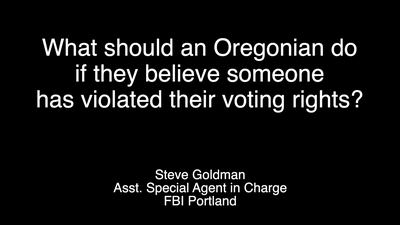 FBI Portland: What Should an Oregonian Do If They Believe Someone Has Violated Their Voting Rights?
