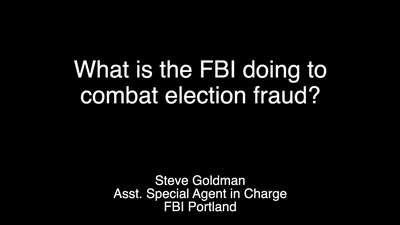 FBI Portland: What is the FBI Doing to Combat Election Fraud?