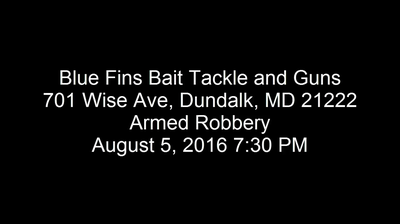 Robbery of Blue Fins Bait, Tackle, and Guns Shop in Dundalk, Maryland (FBI Baltimore)